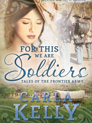 Spotlight on 'For This We Are Soldiers' by Carla Kelly