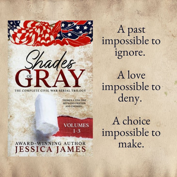 SHADES OF GRAY: The Complete Civil War Trilogy by Jessica James - Book Blast Giveaway