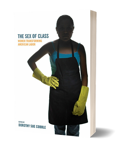 The Sex of Class_Dorothy Sue Cobble