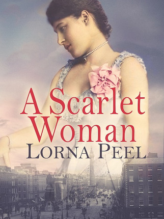A Reader's Opinion: A SCARLET WOMAN by Lorna Peel