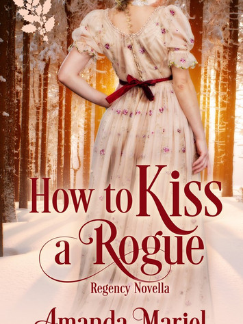 A Reader's Opinion: HOW TO KISS A ROGUE by Amanda Mariel