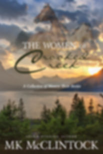 The Women of Crooked Creek western short story collection by MK McClintock