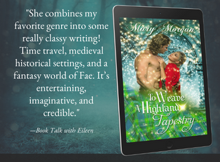 "Battles, ancient curses, and magic in ""To Weave a Highland Tapestry"" by Mary Morgan"