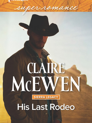 Interview and Excerpt: HIS LAST RODEO by Claire McEwen