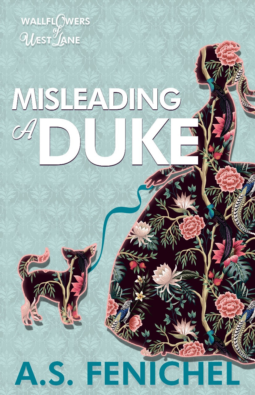 Misleading A Duke by A.S. Fenichel - Regency Romance