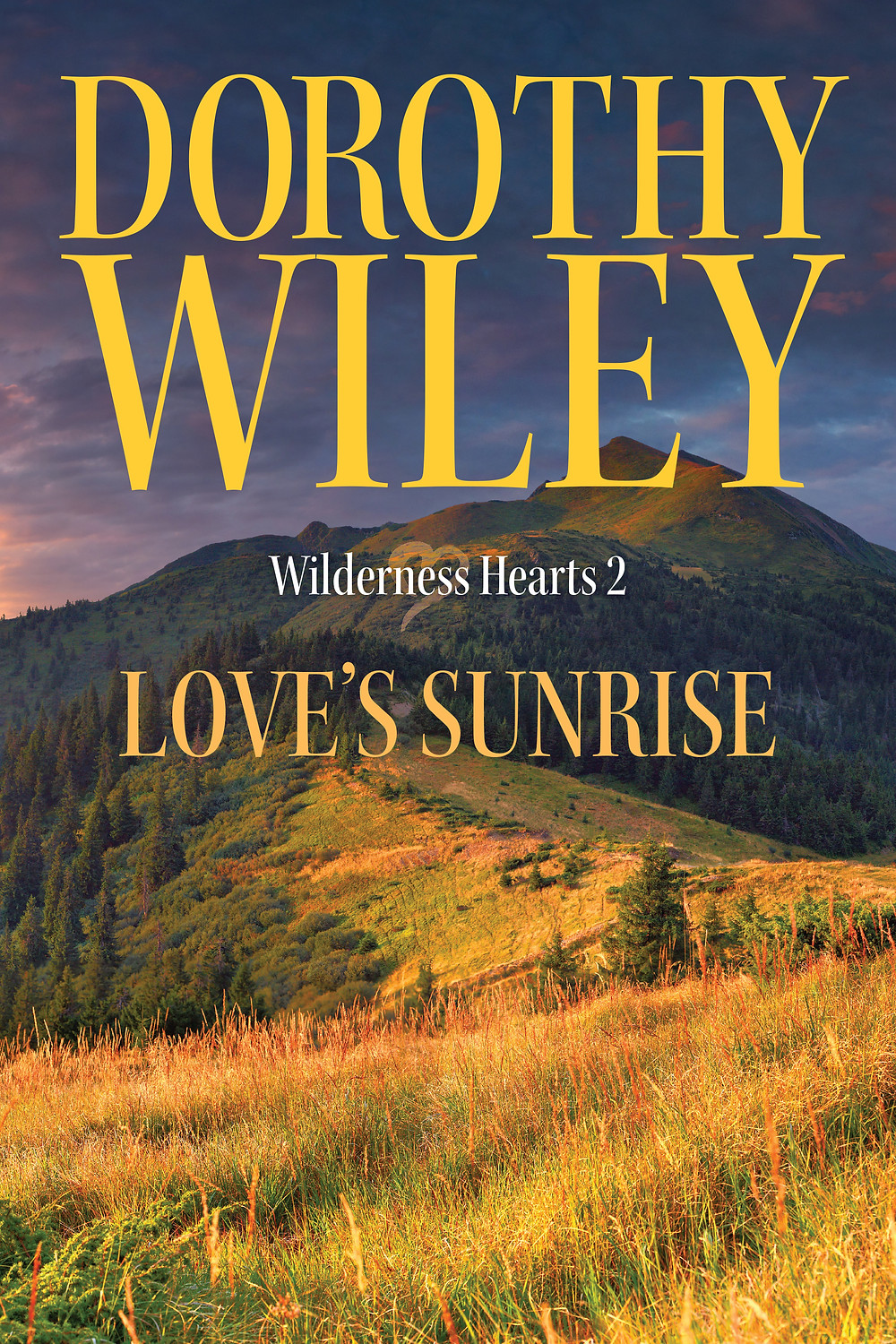 LOVE'S SUNRISE by Dorothy Wiley