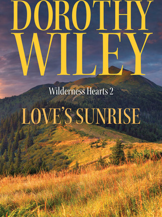 A Reader's Opinion: LOVE'S SUNRISE by Dorothy Wiley