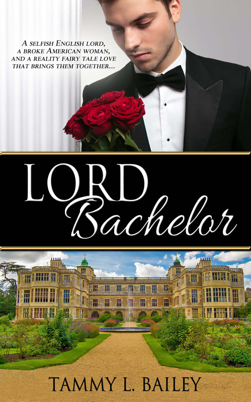 LORD BACHELOR by Tammy L. Bailey