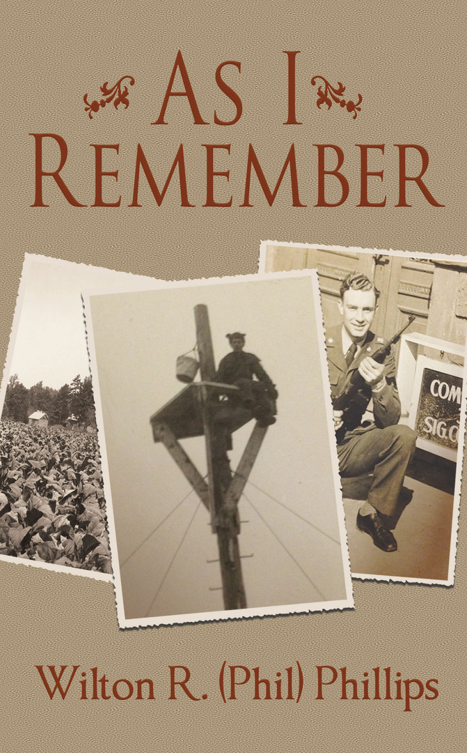 As I Remember by Wilton R. (Phil) Phillips