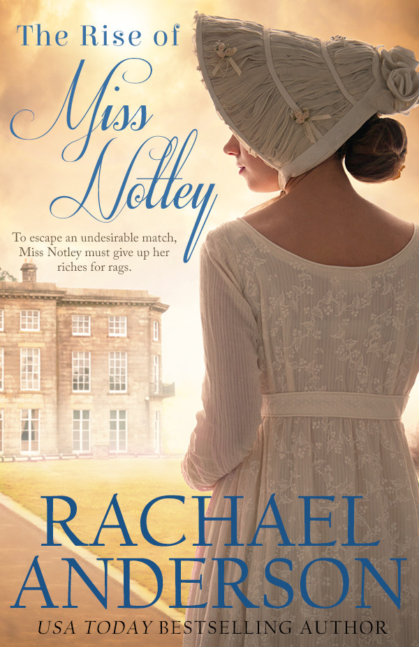 THE RISE OF MISS NOTLEY by Rachael Anderson
