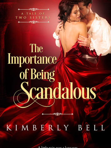 Excerpt: THE IMPORTANCE OF BEING SCANDLOUS by Kimberly Bell