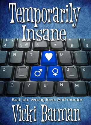 TEMPORARILY INSANE: Author Interview with Vicki Batman