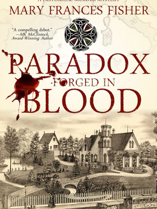 A Reader's Opinion: PARADOX FORGED IN BLOOD by Mary Frances Fisher