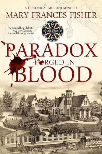 New Release: PARADOX FORGED IN BLOOD by Mary Frances Fisher