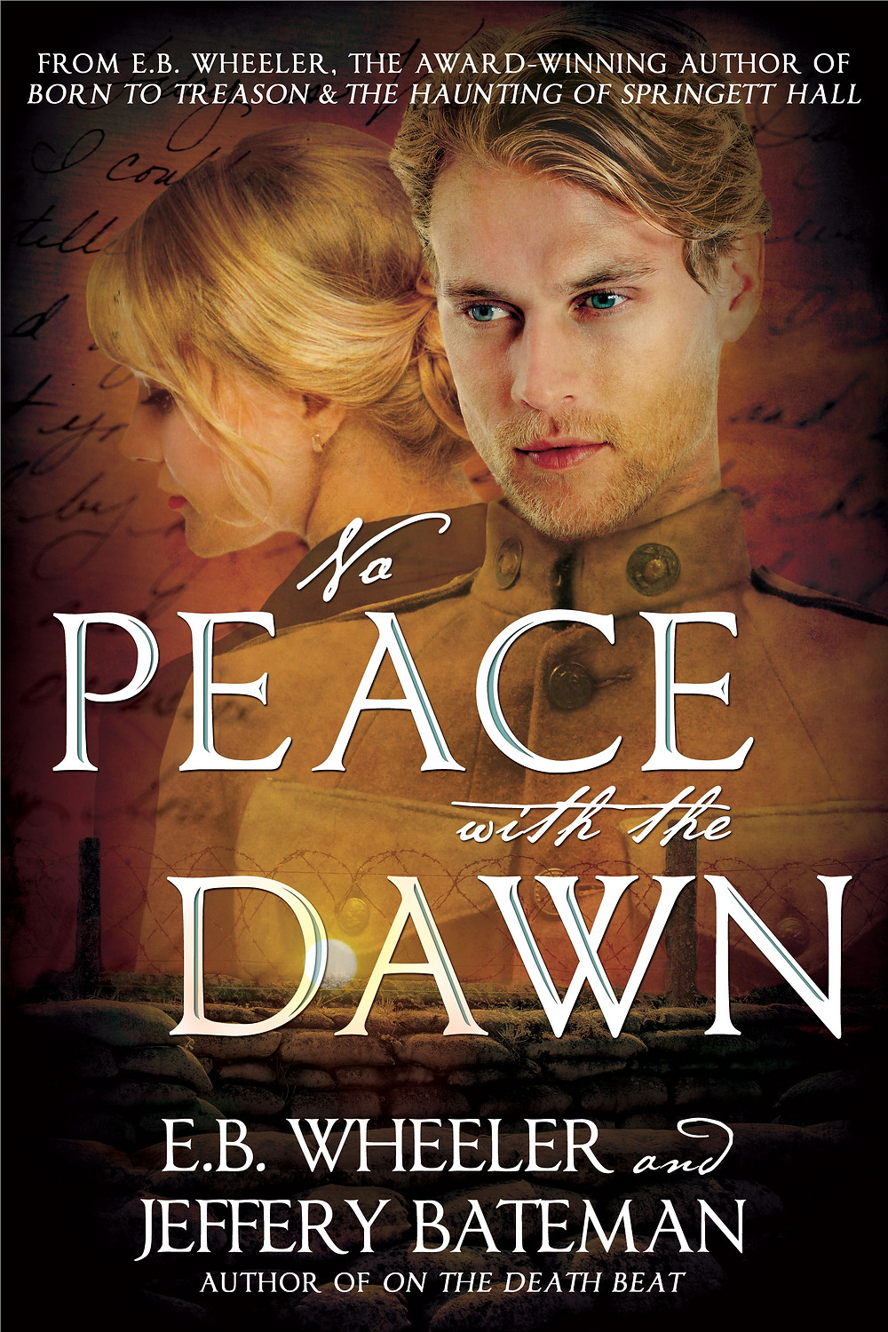 NO PEACE WITH THE DAWN by E.B. Wheeler and Jeffrey Bateman