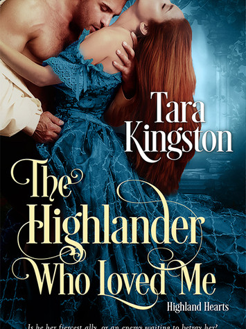 A Reader's Opinion: THE HIGHLANDER WHO LOVED ME by Tara Kingston