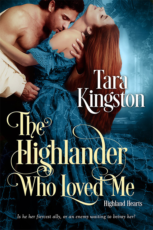 THE HIGHLANDER WHO LOVED ME by Tara Kingston