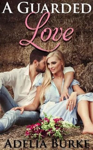 A Guarded Love by Adelia Burke