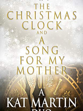 New Release - The Christmas Clock and A Song For My Mother: A Kat Martin Duo