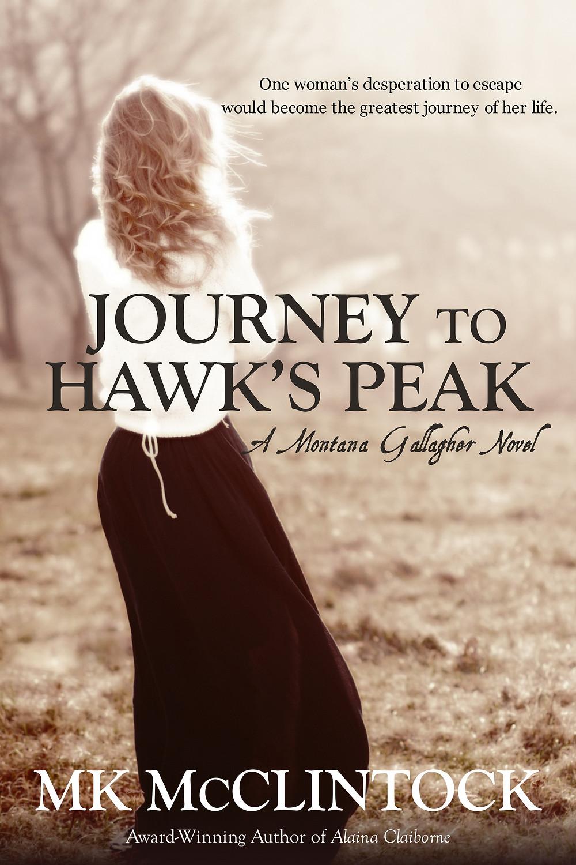 Journey to Hawk's Peak by MK McClintock - historical western romance