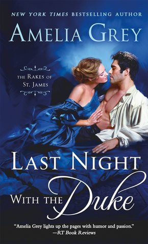 A Reader's Opinion: LAST NIGHT WITH THE DUKE by Amelia Grey