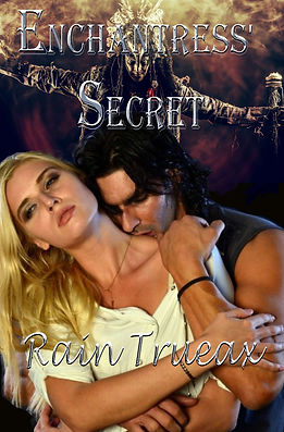 Enchantress' Secret by Rain Trueax