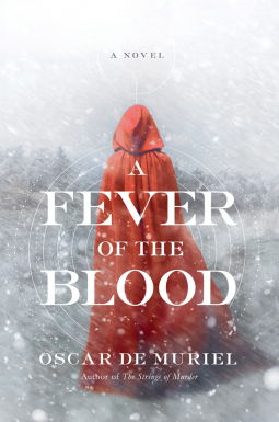A Reader's Opinion: A FEVER OF THE BLOOD by Oscar de Muriel