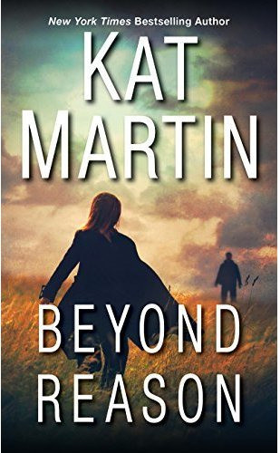 A Reader's Opinion: BEYOND REASON by Kat Martin