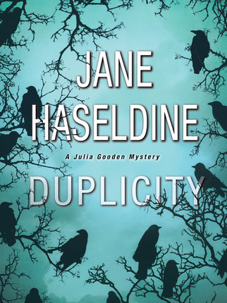 A Reader's Opinion: DUPLICITY by Jane Haseldine
