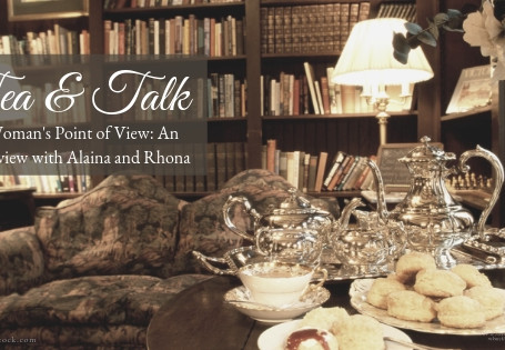A Woman's Point of View: An Interview with Alaina and Rhona