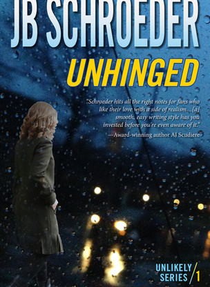 A Reader's Opinion: UNHINGED by JB Schroeder