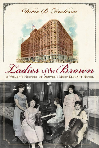 Reading Room: Ladies of the Brown by Debra B. Faulkner