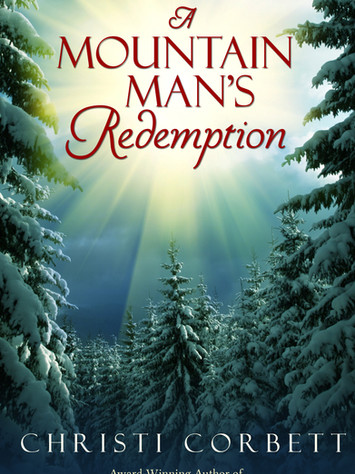 A Reader's Opinion:  A MOUNTAIN MAN'S REDEMPTION by Christi Corbett