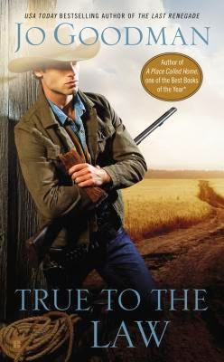 A Reader's Opinion: TRUE TO THE LAW by Jo Goodman