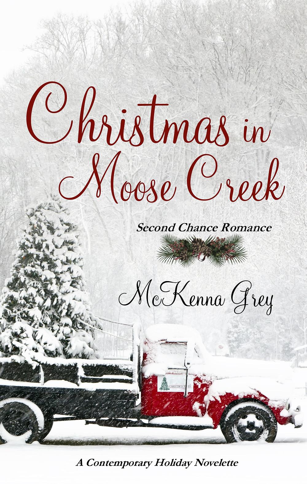 """Christmas in Moose Creek"" by McKenna Grey"