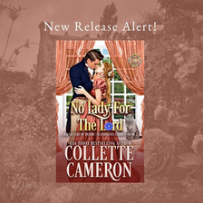 New Release - NO LADY FOR THE LORD by Collette Cameron