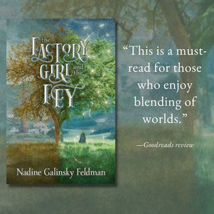 THE FACTORY GIRL AND THE FEY by Nadine Galinsky Feldman - Interview