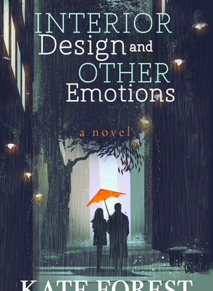 A Reader's Opinion: INTERIOR DESIGN AND OTHER EMOTIONS by Kate Forest
