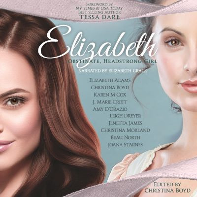 Elizabeth: Obstinate Headstrong Girl by The Quill Collective