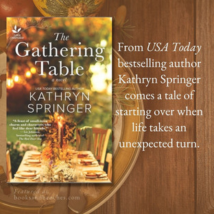 THE GATHERING TABLE by Kathryn Springer - Food and Small Town Charm