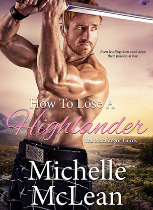 A Reader's Opinion: HOW TO LOSE A HIGHLANDER by Michelle McLean