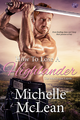 Excerpt: HOW TO LOSE A HIGHLANDER by Michelle McLean