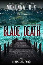 Blade of Death_Kyndall Prequel_McKenna G