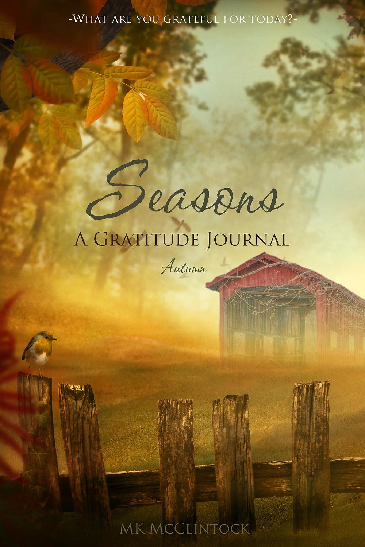 Seasons: A Gratitude Journal by MK McClintock