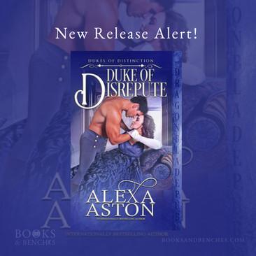 New Release - DUKE OF DISREPUTE by Alexa Aston