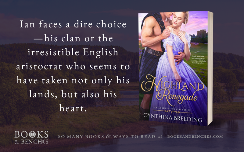 Highland Renegade by Cynthia Breeding - featured at BooksandBenches.com