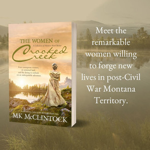 """THE WOMEN OF CROOKED CREEK by MK McClintock - Excerpt - """"Captivating"""""""