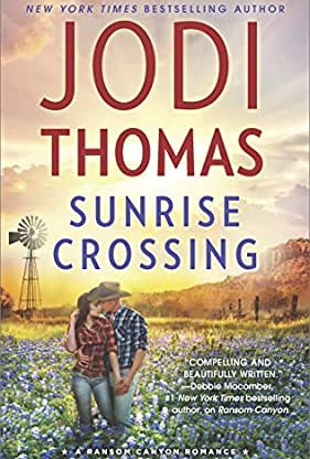 Sunrise Crossing by Jodi Thomas - A Reader's Opinion