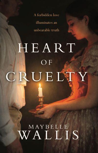 Heart of Cruelty by Maybelle Wallis