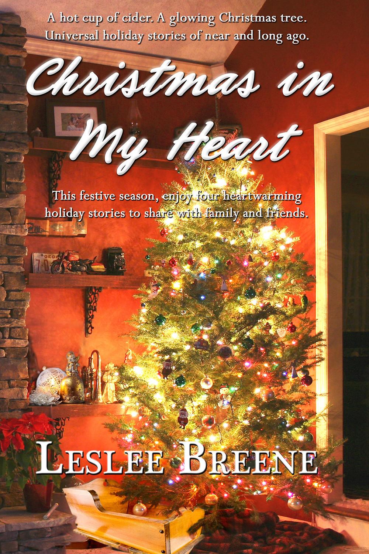 CHRISTMAS IN MY HEART by Leslee Breene